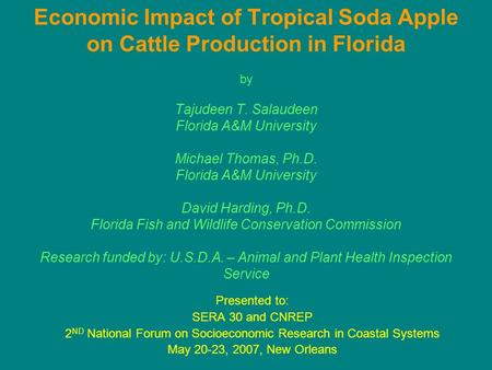 Economic Impact of Tropical Soda Apple on Cattle Production in Florida by Tajudeen T. Salaudeen Florida A&M University Michael Thomas, Ph.D. Florida A&M.