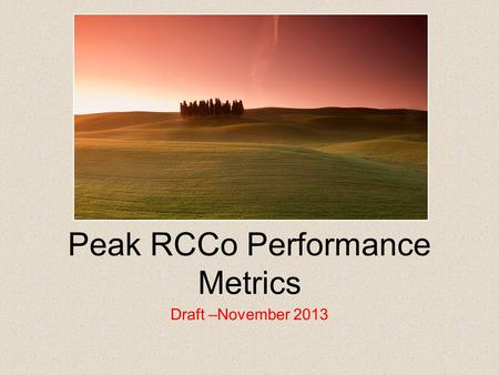 Peak RCCo Performance Metrics Draft –November 2013.