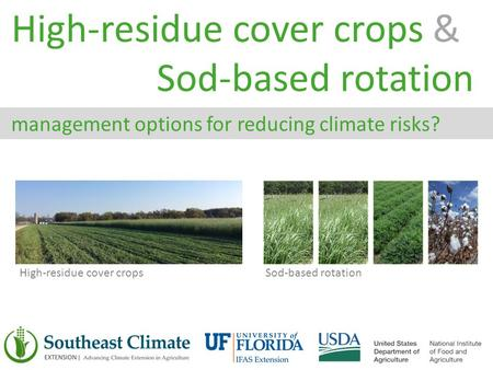 High-residue cover crops & Sod-based rotation management options for reducing climate risks? High-residue cover cropsSod-based rotation.