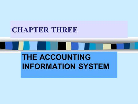 CHAPTER THREE THE ACCOUNTING INFORMATION SYSTEM. An individual accounting record of increases and decreases to any specific Asset Liability Stockholders'