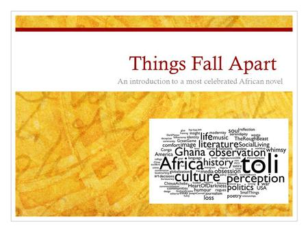 Things Fall Apart An introduction to a most celebrated African novel.