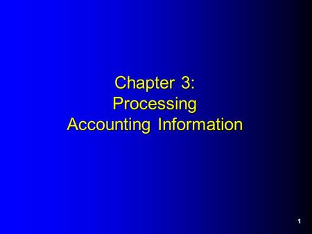Chapter 3: Processing Accounting Information