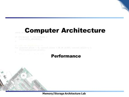 Memory/Storage Architecture Lab Computer Architecture Performance.