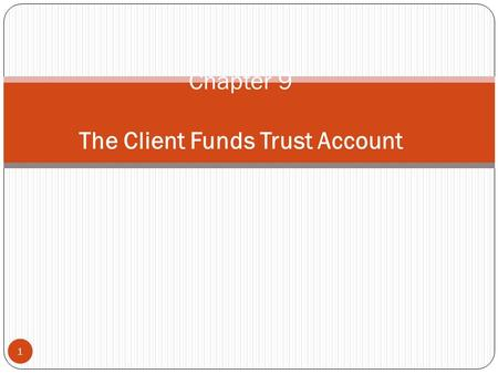 Chapter 9 The Client Funds Trust Account