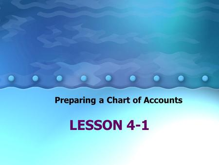 LESSON 4-1 Preparing a Chart of Accounts. 4-12 A group of accounts Ledger.