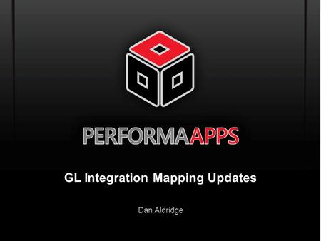 Template V.16, July 19, 2011 GL Integration Mapping Updates Dan Aldridge.