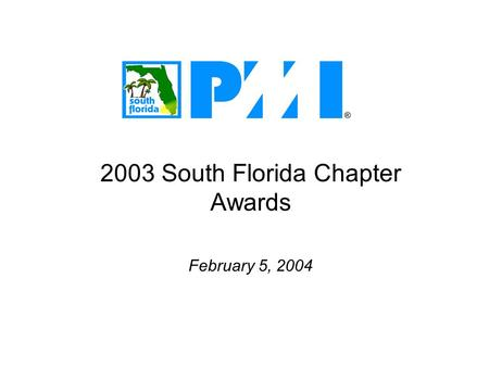 2003 South Florida Chapter Awards February 5, 2004.