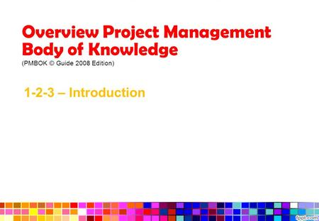 Overview Project Management Body of Knowledge