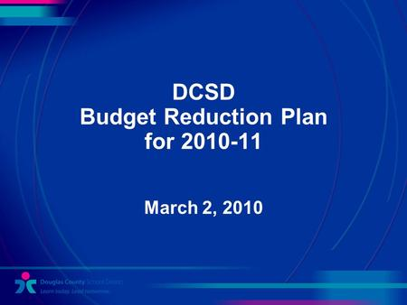 DCSD Budget Reduction Plan for 2010-11 March 2, 2010.
