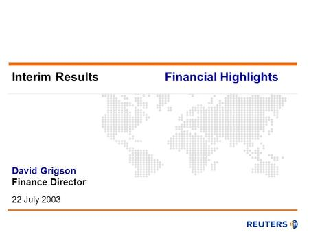 Interim Results David Grigson Finance Director 22 July 2003 Financial Highlights.