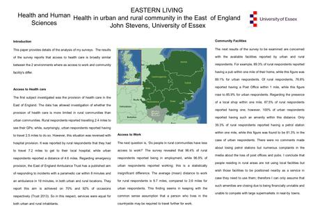 EASTERN LIVING Health in urban and rural community in the East of England John Stevens, University of Essex Introduction This paper provides details of.