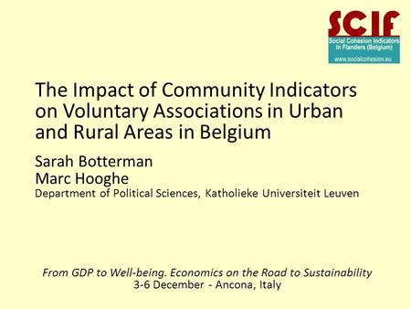 Sarah Botterman Marc Hooghe Department of Political Sciences, Katholieke Universiteit Leuven The Impact of Community Indicators on Voluntary Associations.