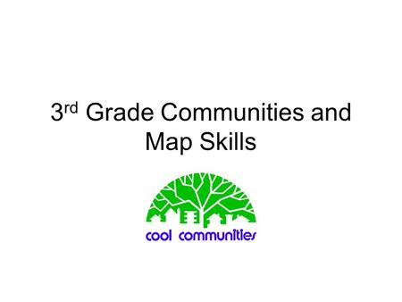 3 rd Grade Communities and Map Skills. What do we call a community that includes cities and have more apartment buildings than houses, and include skyscrapers,