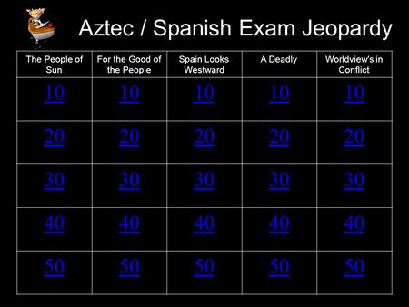 Aztec / Spanish Exam Jeopardy