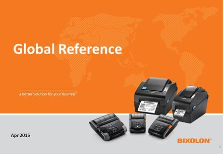 1 Global Reference April 2015 Apr 2015. 2 3 1. References (Mobile printer) CompanyBanco Azteca (Grupo Salinas Corporation - Finance) ProductSPP-R300.