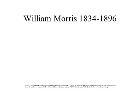 William Morris 1834-1896. A Writer of Fiction & Socially Aware Texts The Defence of Guenevere and Other Poems (1858) The Life and Death of Jason (1867)