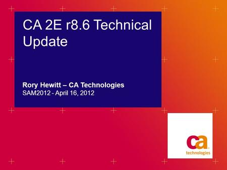 WHEN TITLE IS NOT A QUESTION N O 'WE CAN' WHEN TITLE IS NOT A QUESTION N O 'WE CAN' WHEN TITLE IS NOT A QUESTION N O 'WE CAN' CA 2E r8.6 Technical Update.