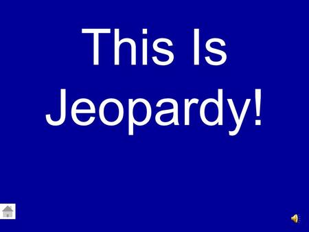 This Is Jeopardy!. Advance to Final Jeopardy EARLIEST AMERICANS ANASAZIMOUND BUILDERS INUITMAP SKILLS 100 200 300 400 500.