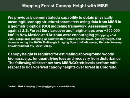 Mapping Forest Canopy Height with MISR We previously demonstrated a capability to obtain physically meaningful canopy structural parameters using data.