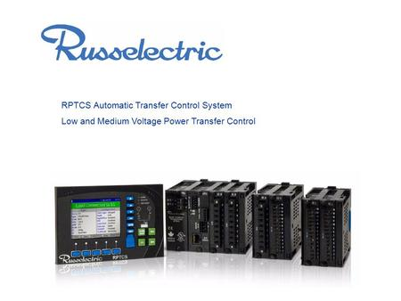 RPTCS Automatic Transfer Control System Low and Medium Voltage Power Transfer Control.