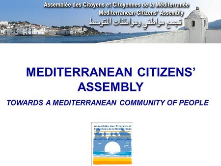 MEDITERRANEAN CITIZENS' ASSEMBLY TOWARDS A MEDITERRANEAN COMMUNITY OF PEOPLE.