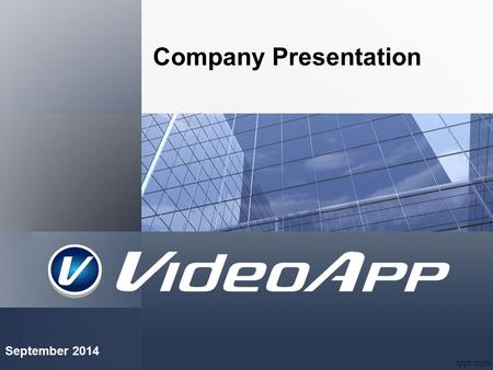 Company Presentation September 2014. Our Mission: VideoApp distributes selected brands, only top quality level, in the following sectors: Traffic technology.
