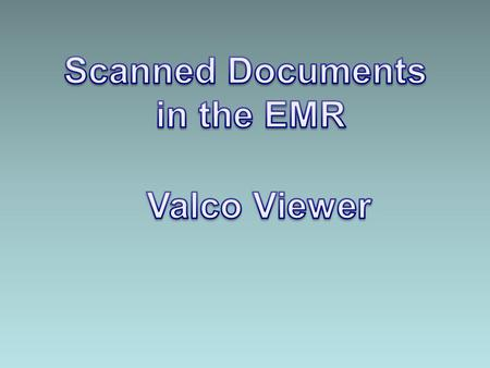 Enter the EMR – Other Reports is the most common panel where scanned documents reside Click on camera of the report/document you would like to view to.
