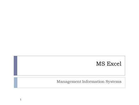 MS Excel Management Information Systems 1. Contents 2  Functions  IF Function and nested IF  Sorting Data.  Filtering Data.  Data Form.  Data Validation.