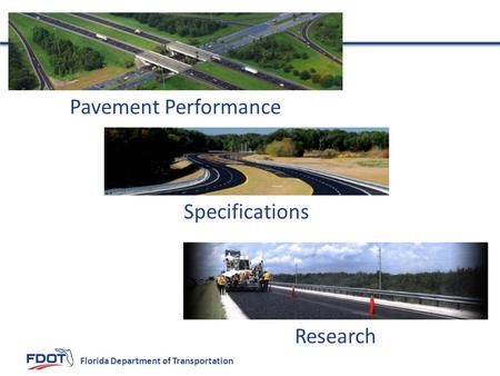 Florida Department of Transportation Pavement Performance Specifications Research.