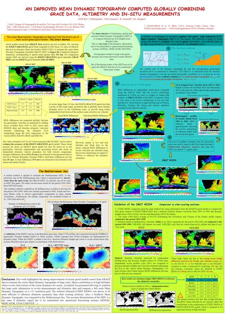 M-H Rio 1, F.Hernandez 2, J-M Lemoine 3, R. Schmidt 4, Ch. Reigber 4 AN IMPROVED MEAN DYNAMIC TOPOGRAPHY COMPUTED GLOBALLY COMBINING GRACE DATA, ALTIMETRY.