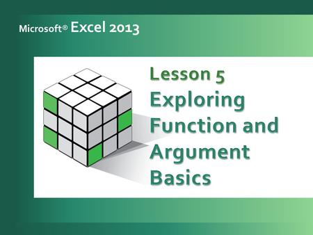 Microsoft® Excel 2013. 2 Use Insert Function. 1 Key and point to enter functions. 2 Navigate with and create named ranges. 3 Use range names in functions.