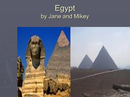Egypt by Jane and Mikey Egypt is located in Africa. The capital city is Cairo. Two other countries that share a border with Egypt are Libya and Sudan.