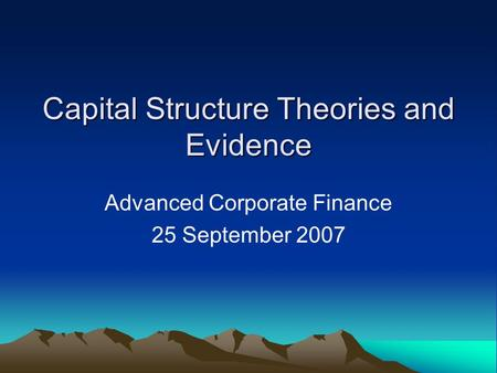 Capital Structure Theories and Evidence