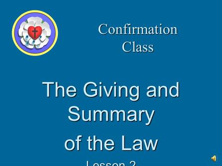 Confirmation Class The Giving and Summary of the Law Lesson 2.