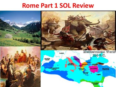 Rome Part 1 SOL Review. Part 1: Roman Geography 1.The city of Rome, with its central location on the ______________ peninsula. ITALIAN 2. Which mountain.