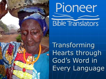 Transforming Hearts through God's Word in Every Language.