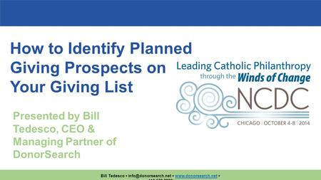 Bill Tedesco     410.670.7880www.donorsearch.net How to Identify Planned Giving Prospects on Your Giving List.