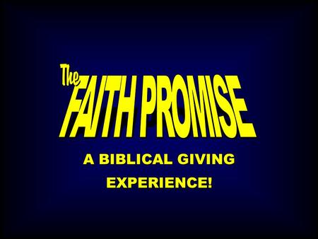 A BIBLICAL GIVING EXPERIENCE!