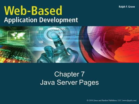 Chapter 7 Java Server Pages. Objectives Explain how the separation of concerns principle applies to JSP Describe the operation and life-cycle of a JSP.