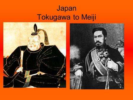Japan Tokugawa to Meiji. Early Japan Samurai were powerful warriors who seized control of feudal states in the Segoku period between 1467 -1586 These.