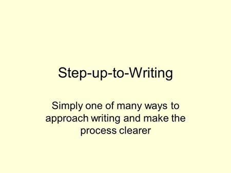Step-up-to-Writing Simply one of many ways to approach writing and make the process clearer.