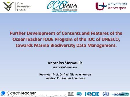 Further Development of Contents and Features of the OceanTeacher IODE Program of the IOC of UNESCO, towards Marine Biodiversity Data Management. Antonios.