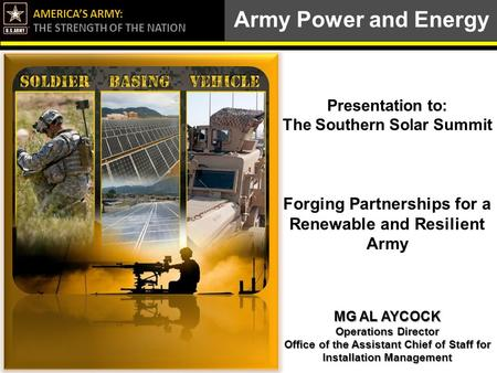 Army Power and Energy Presentation to: The Southern Solar Summit
