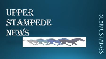 Upper Stampede News OUE MUSTANGS.