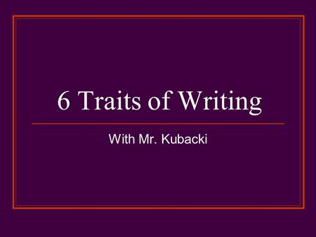 6 traits of good writing Educators take advantage of the 6 traits writing assessment methods to considerably increase the level of training within the classrooms and workshops.
