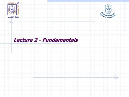 Lecture 2 - Fundamentals. Lecture Goals Design Process Limit states Design Philosophy Loading.