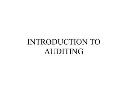 INTRODUCTION TO AUDITING. Outline Definition of a quality Audit Types of audit Qualifications of quality auditors The audit process.