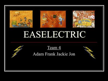 EASELECTRIC Team 4 Adam Frank Jackie Jon. Introduction Planning a Design General Requirements: An electrically adjustable easel that can be safely used.
