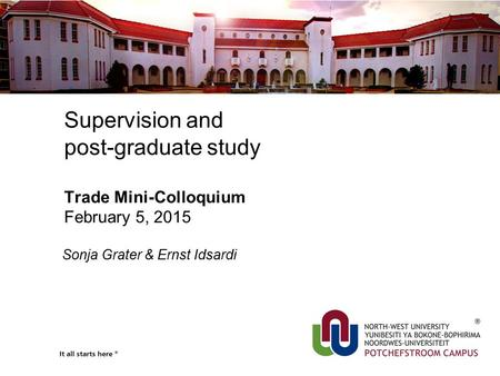 Supervision and post-graduate study Trade Mini-Colloquium February 5, 2015 Sonja Grater & Ernst Idsardi.