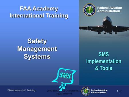 FAA Academy Int'l Training Federal Aviation Administration 1 2000 The MITRE Corporation. All rights reserved. 1 FAA Academy International Training Federal.